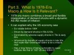part 3 what is 1978 era macro how is it relevant