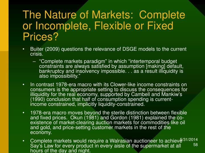 The Nature of Markets:  Complete or Incomplete, Flexible or Fixed Prices?
