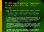 the nature of markets complete or incomplete flexible or fixed prices