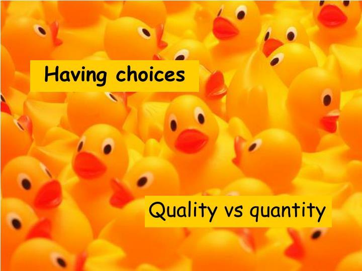 Having choices