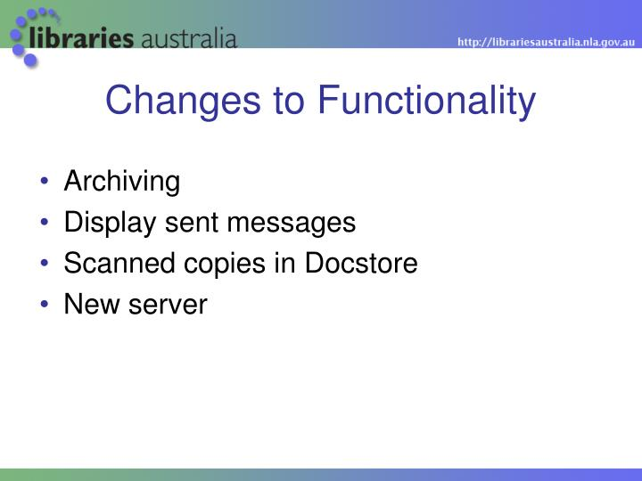 Changes to Functionality