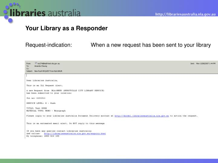 Your Library as a Responder