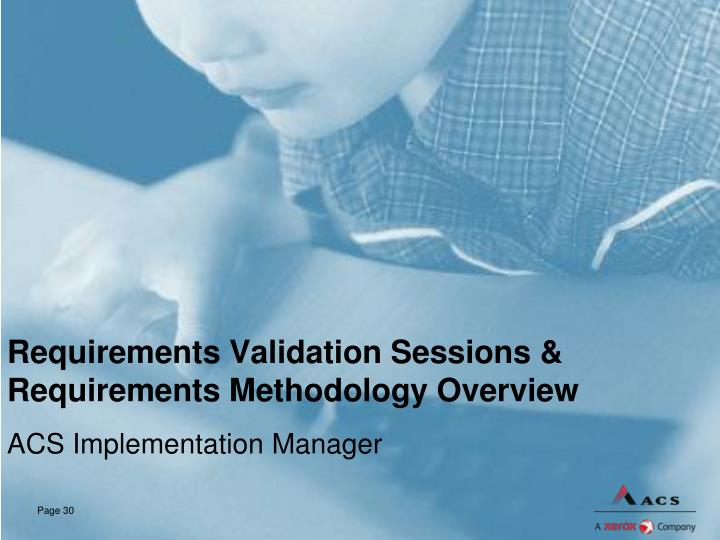 Requirements Validation Sessions & Requirements Methodology Overview