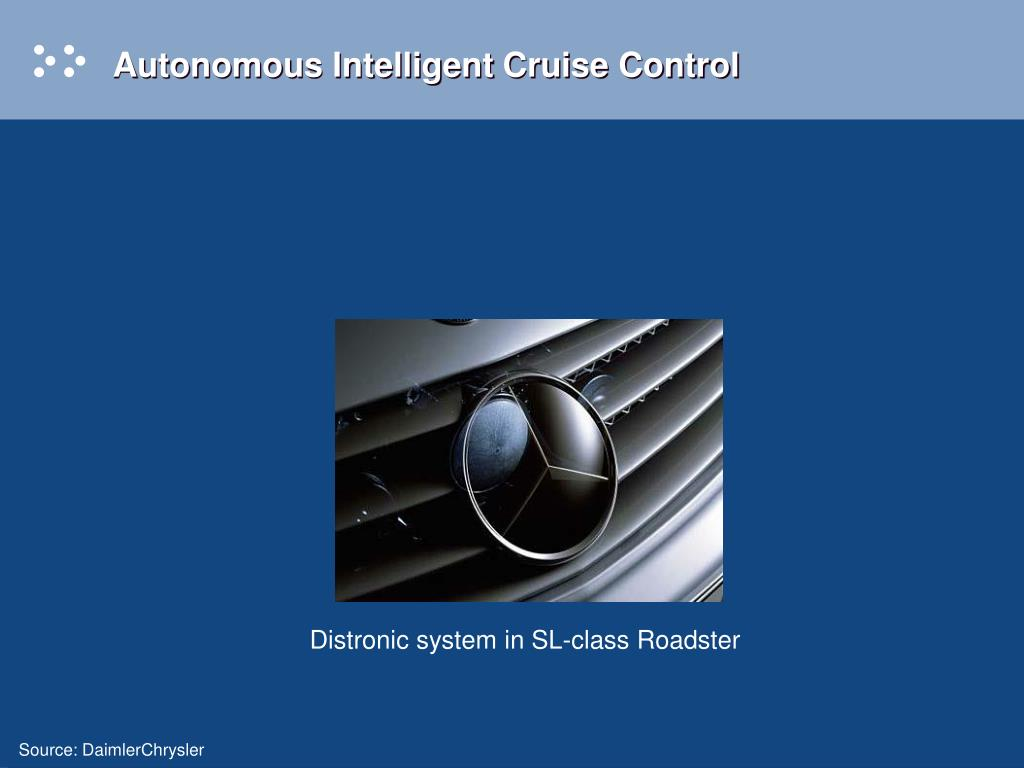 Autonomous Intelligent Cruise Control