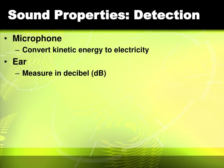 Sound properties detection