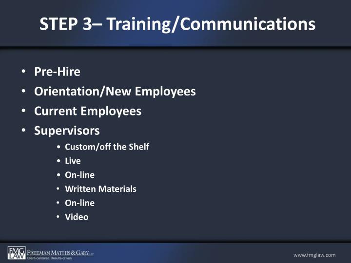 STEP 3– Training/Communications