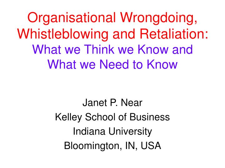 Organisational Wrongdoing, Whistleblowing and Retaliation: