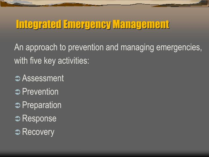 Integrated Emergency Management