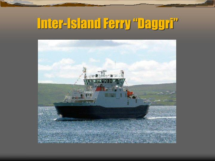 "Inter-Island Ferry ""Daggri"""