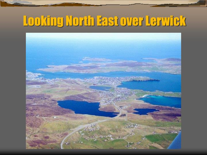 Looking North East over Lerwick