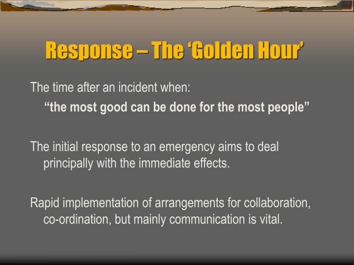 Response – The 'Golden Hour'