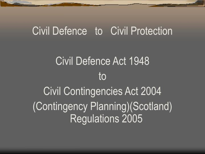 Civil Defence   to   Civil Protection