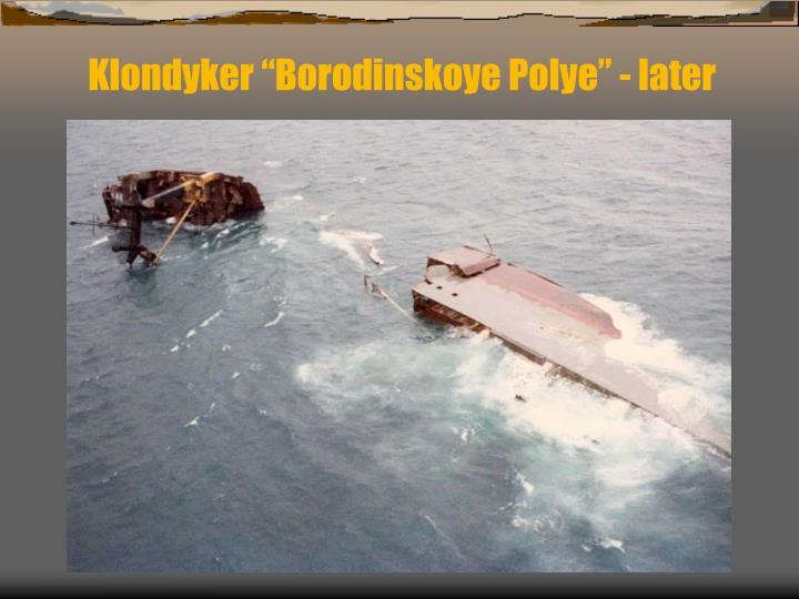 """Klondyker """"Borodinskoye Polye"""" - later"""