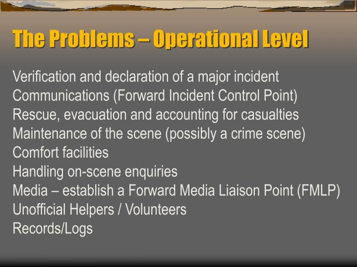 The Problems – Operational Level