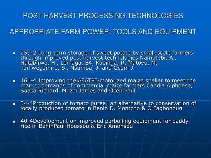 POST HARVEST PROCESSING TECHNOLOGIES