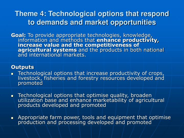 Theme 4 technological options that respond to demands and market opportunities