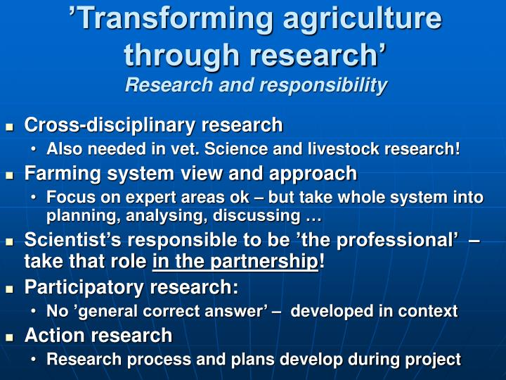 'Transforming agriculture through research'