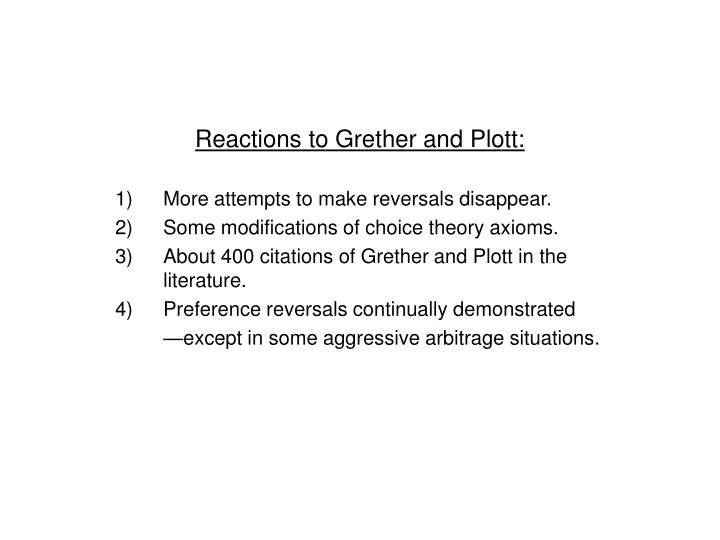 Reactions to Grether and Plott: