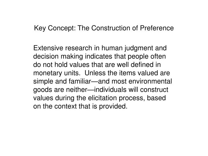 Key Concept: The Construction of Preference