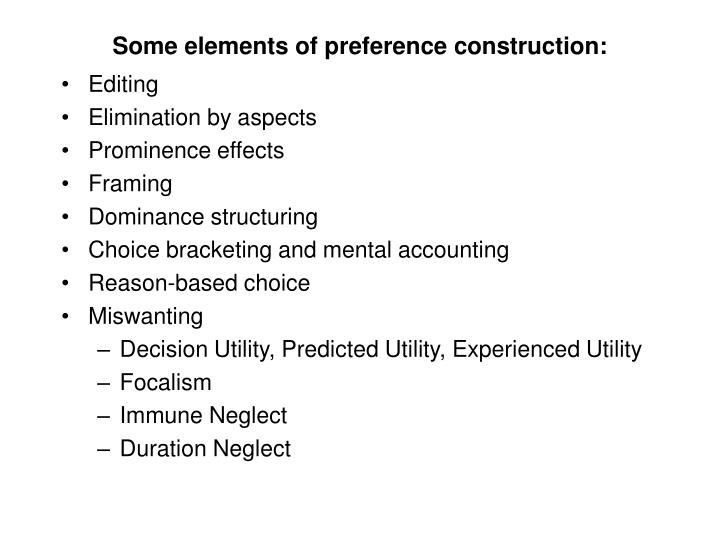 Some elements of preference construction: