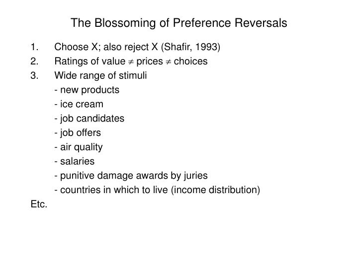 The Blossoming of Preference Reversals