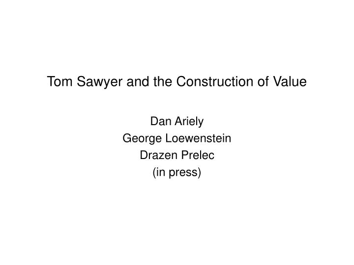 Tom Sawyer and the Construction of Value