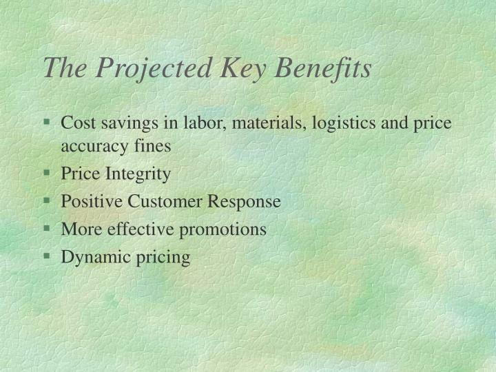 The Projected Key Benefits