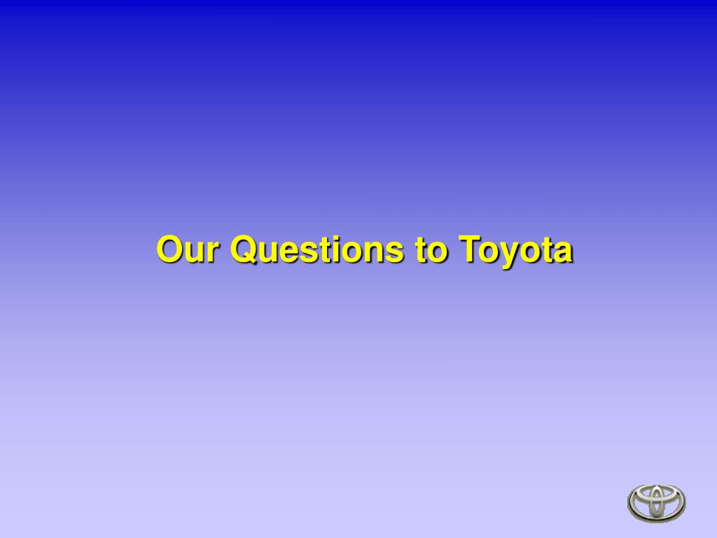 Our Questions to Toyota