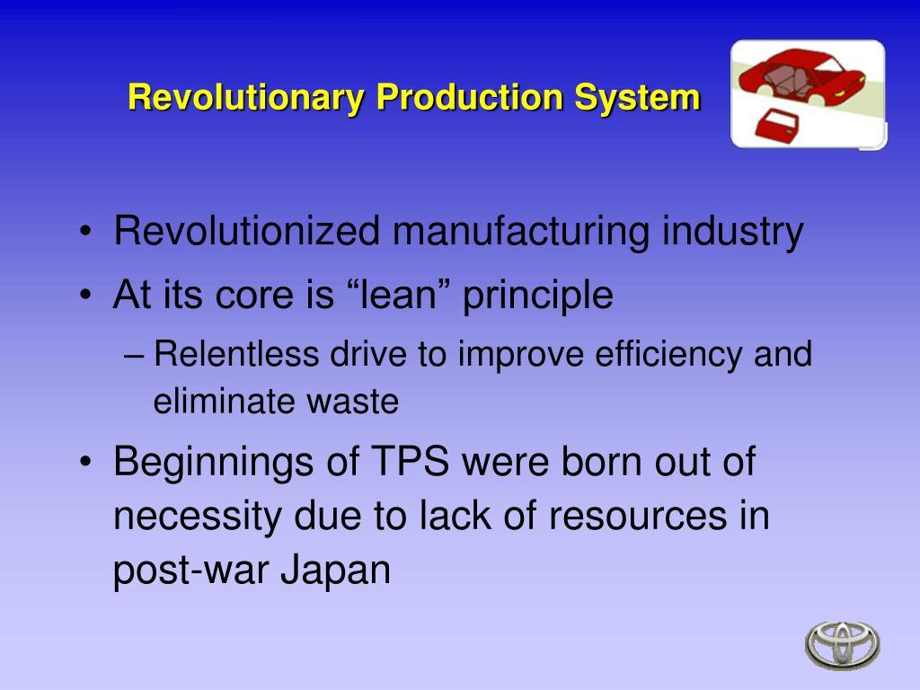 Revolutionary Production System