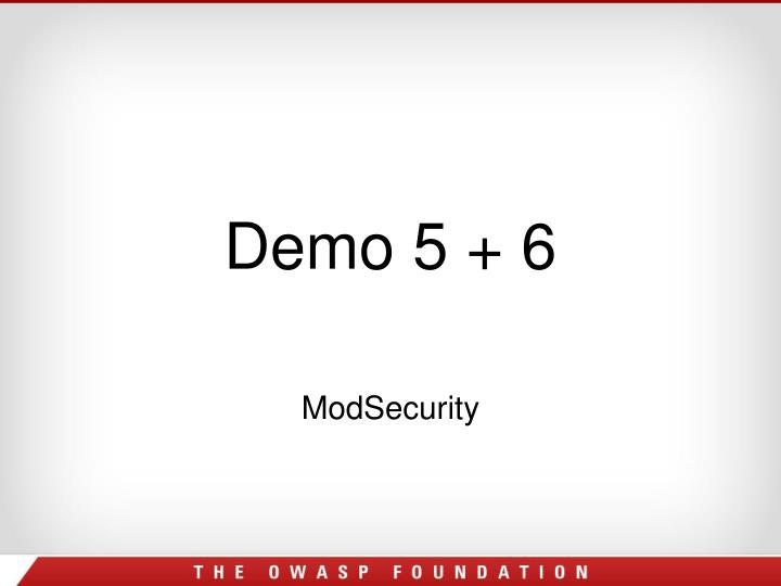 Demo 5 + 6
