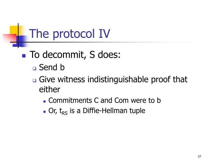The protocol IV