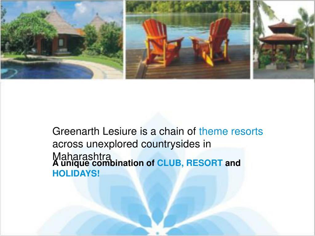 Greenarth Lesiure is a chain of