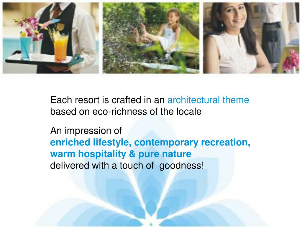 Each resort is crafted in an