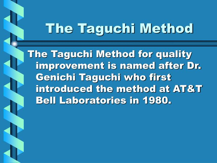 taguchi definition quality Genichi taguchi (田口 玄一, taguchi gen'ichi) (january 1, 1924 - june 2, 2012) was an engineer and statistician [1] from the 1950s onwards, taguchi developed a methodology for applying statistics to improve the quality of manufactured goods.