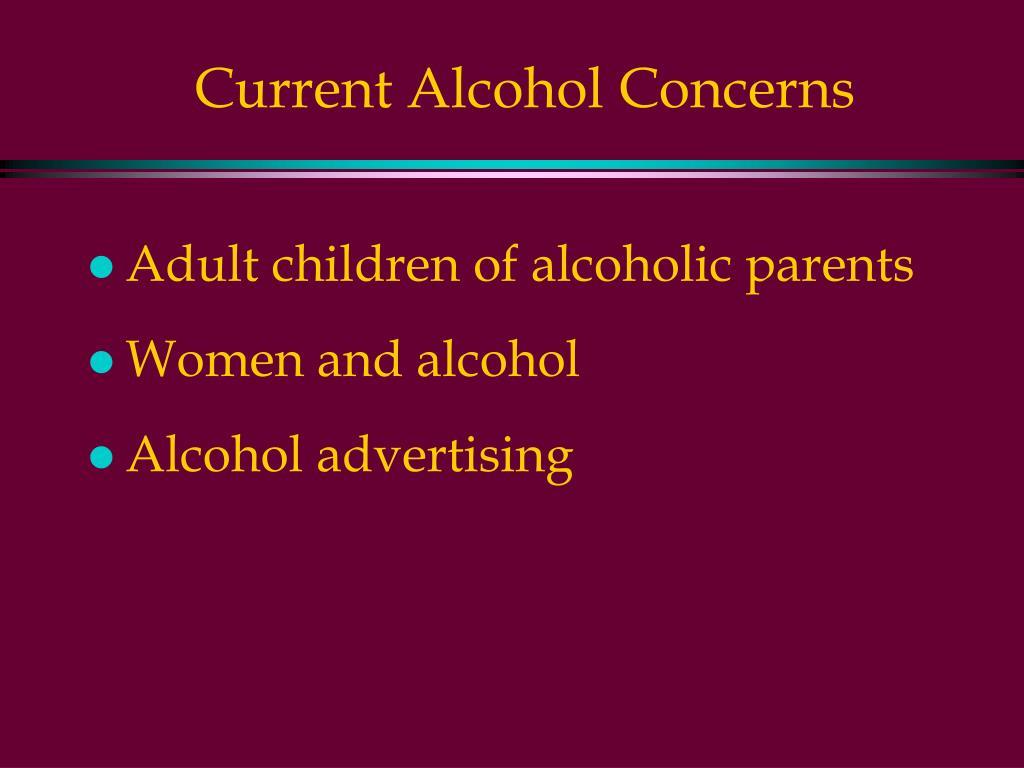 Current Alcohol Concerns