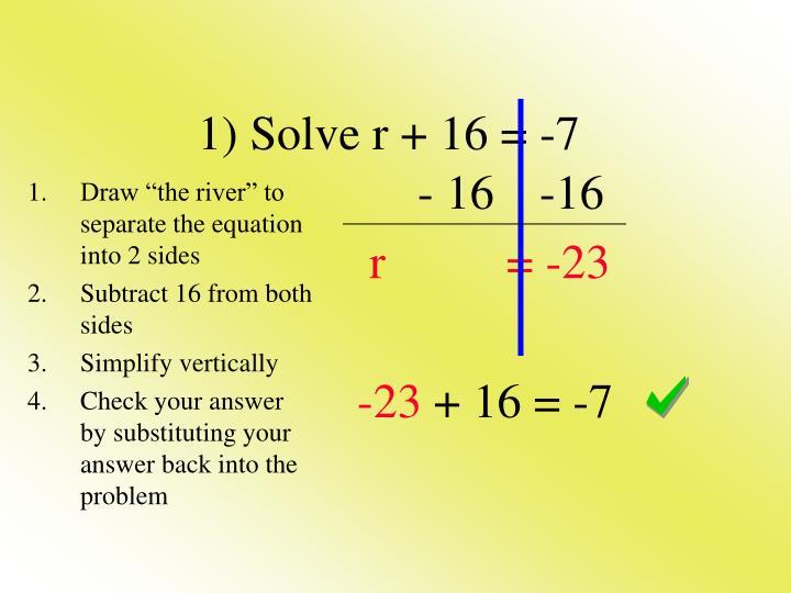 1) Solve r + 16 = -7