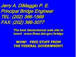 jerry a dimaggio p e principal bridge engineer tel 202 366 1569 fax 202 366 3077