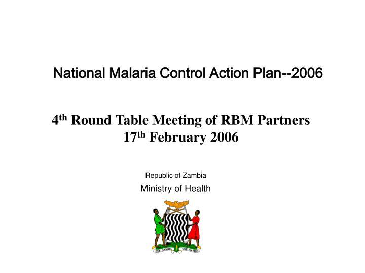 National Malaria Control Action Plan--2006