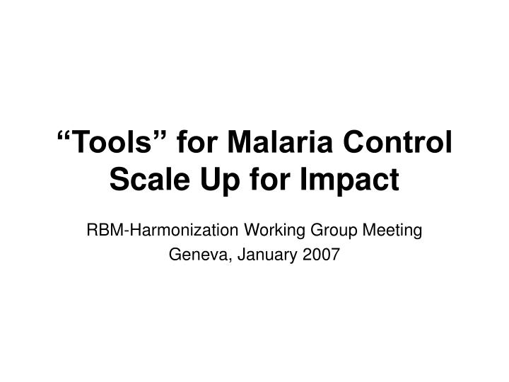 tools for malaria control scale up for impact