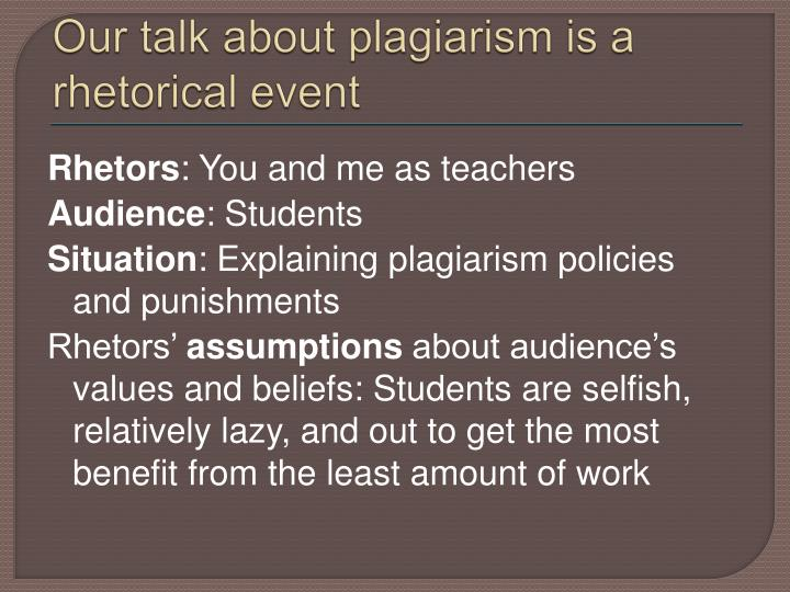 Our talk about plagiarism is a rhetorical event