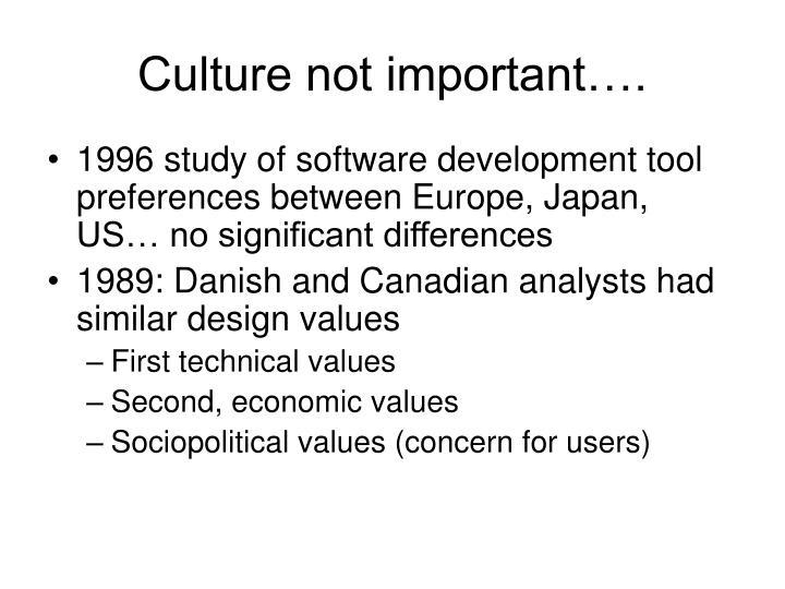 Culture not important….