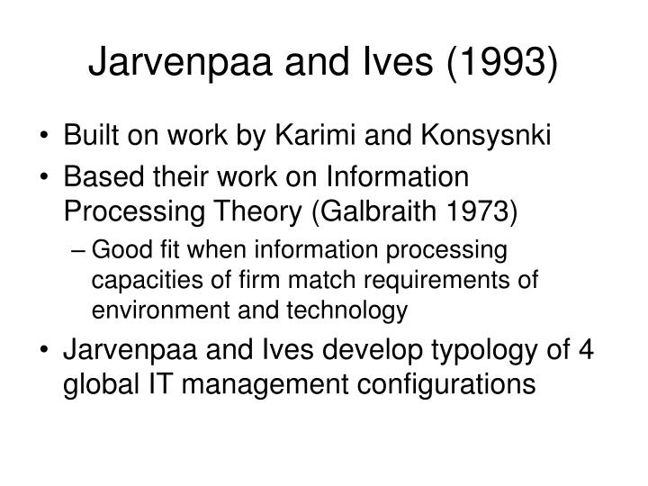Jarvenpaa and Ives (1993)