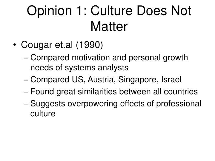 Opinion 1: Culture Does Not Matter