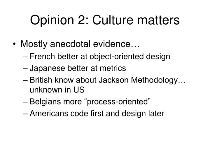 Opinion 2: Culture matters