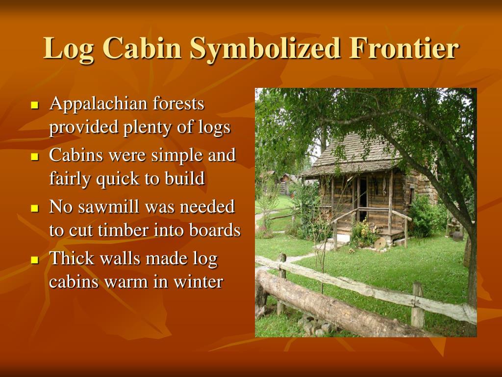 Log Cabin Symbolized Frontier