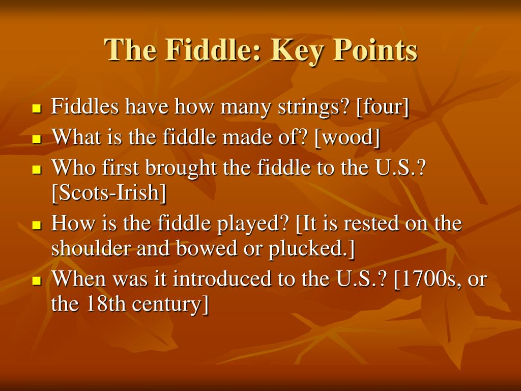 The Fiddle: Key Points