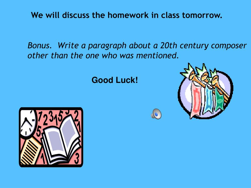 We will discuss the homework in class tomorrow.