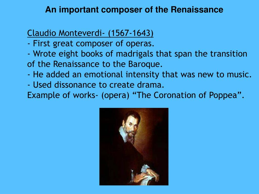 An important composer of the Renaissance