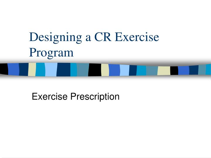 Designing a cr exercise program