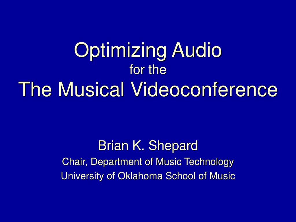 Optimizing Audio